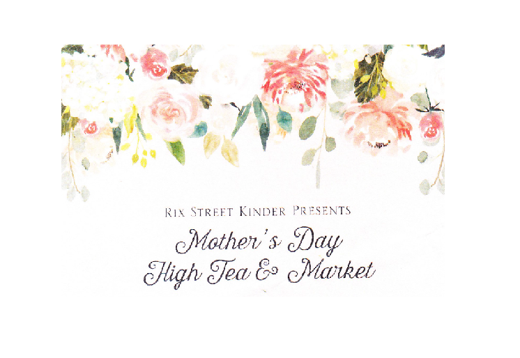 Come along to Rix St Mothers Day high tea on 11 May.